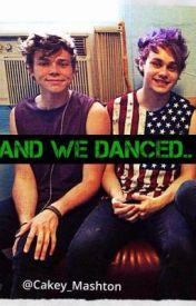 And We Danced.. -mashton- by StormzeeRawz