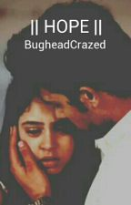 || Hope || A MaNan Fan Fiction by BugheadCrazed