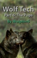 Wolf Tech 6: The Pups by Wolphin5