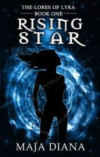 The Lores of Lyra - Rising Star [Book I] by MajaDiana