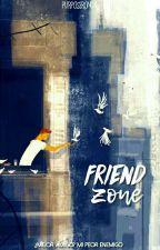 Friend Zone →Lumón [TERMINADA] by ohmyronda