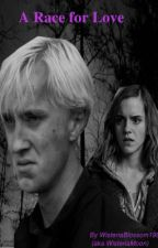 A Race for Love (Dramione Fanfiction) by WisteriaMoon
