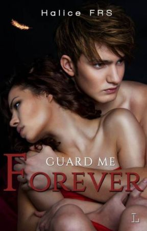Guard me Forever by Halice
