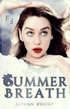 Summer Breath | Book 4 by diamondforsatan