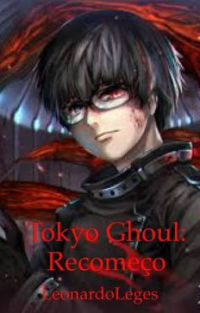 [English Version] Tokyo Ghoul: Fresh start by LeonardoLeges