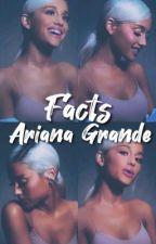 Facts Ariana Grande by claudiachanelfashion