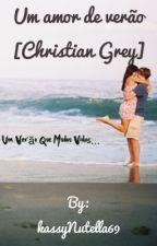 Um amor de verão [Christian Grey] by kassyNutella69