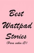 Best Wattpad Stories (Para sakin xD) by mimixmontero