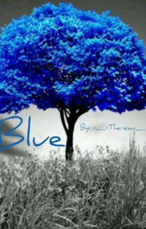 Blue by -_-Theresa-_-