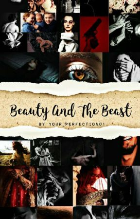 The Beauty And The Beast (COMPLETED) by your_perfection010