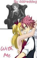 With Me... (NaLu) by 666reddog