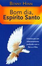 Bom dia, Espírito Santo (COMPLETO) by MarianaOliveira297