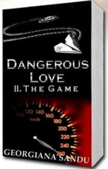 Dangerous Love  II. The Game