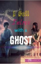 """ I fell inlove with a GHOST  (short story)"" by lady_dreamer19"