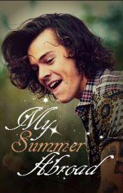 My Summer Abroad (A Harry Styles Fan Fiction) by KarlyKathleen