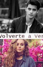 Volverte a Ver by bia-caroline1