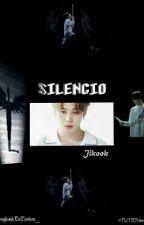 SILENCIO [JIKOOK] (segunda temporada) by FLOJERAandME
