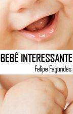 Bebê Interessante by felipe_fgnds