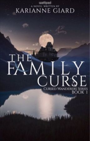 The Family Curse (Cursed Wanderers Series: Book 1) by DarknessAndLight