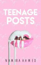 Teenage Posts ✓ by namiraslays