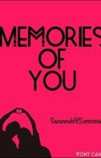Memories of You by SavannahKSummers