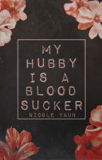 My Hubby is a Blood Sucker [S O O N] by Bunny_Heart12
