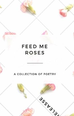 Feed Me Roses by Releasse