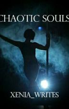Chaotic Souls by Xenia_Writes