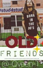 Old Friends by -Qveen-T