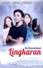 LINGKARAN [End] by DyoSalmont