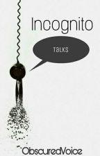 Incognito Talks by Zoovi_TRV