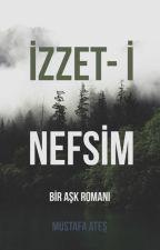 İZZET- İ NEFSİM by Mustafa_Atesh
