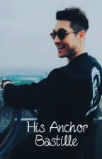 His Anchor [Bastille Fanfiction] by ColdBastilleMusic