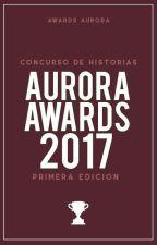 Aurora Awards 2017 [Abierto] by Awards_Aurora