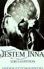 Jestem Inna//Loki Laufeyson✔ by HiddlestonerXDD