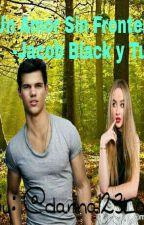 Un amor sin fronteras Jacob Black y tu by dvpr123