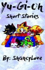 Yugioh short stories by ShancyLove
