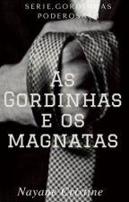 As gordinhas e os magnatas.  Série:Gordinhas Poderosas 1 by nayanelibriana
