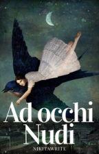 AD OCCHI NUDI by Nikitawrite