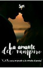 La Amante del Vampiro  [Terminada] (SA2018) by SrtMitchell7