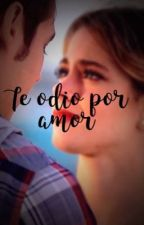 Te odio por amor ~Jortini by _love_jortini_