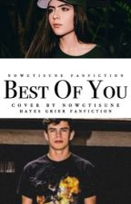 Best Of You  ▪  Hayes Grier by nowgtisune