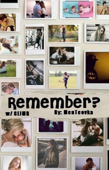 Remember? w/GEJMR