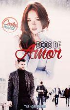 Ecos de amor {CM} by reanimar