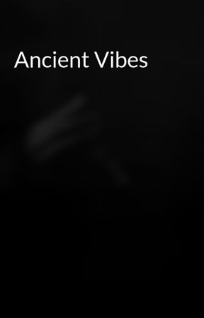 Ancient Vibes by Myffanwy