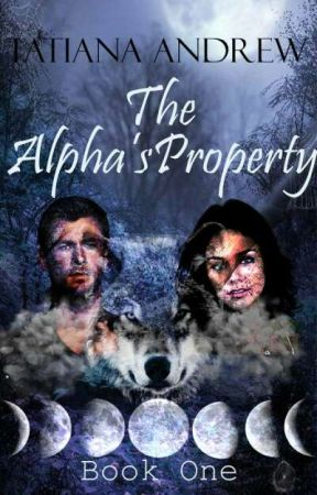 The Alpha's Property *Coming Soon* by LittleBrownGirl-