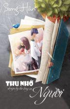 [ Oneshot ] Thu nhớ người by HnNguyen1234