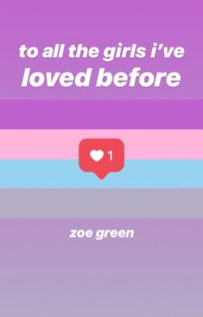 to all the girls i've loved before by zothehomo