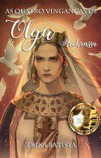 As Quatro Vinganças de Olga Prekrassa by erikasbat