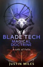 Blade Tech-Magical Doctrine by malakeyegod